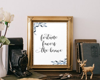 Printable art, Fortune favors the brave, inspirational quote, Home decor, Motivational quote, Hand lettering print, Quote print, BD-639