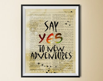Say yes poster, say yes print, digital print, digital poster, adventures poster, adventures print, adventures art, new adventures,travel art