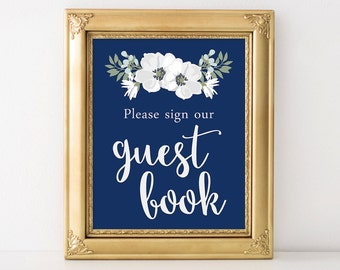 PRINTABLE Guest Book Sign, Printable Wedding Guest Book Sign, Navy Blue & White Flowers Wedding Decor, INSTANT DOWNLOAD