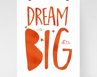 Dream Big inspirational quote art, nursery art, kids room, typography art print, orange, watercolor