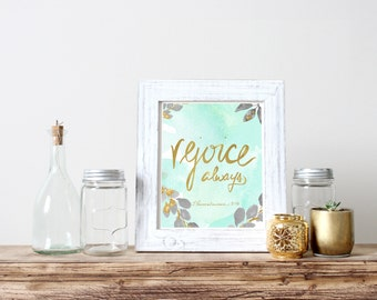 Rejoice Always 1 Thessalonians 5:16 Gold Watercolor Hand Lettered Bible Verse Digital Print