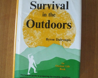 Survival in the Outdoors, Byron Dalrymple, Copyright 1972, Fifth printing 1976, Vintage
