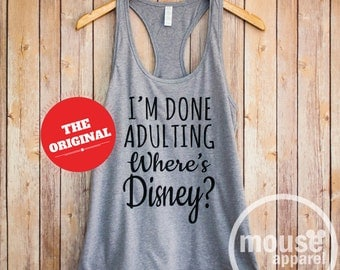 I'm Done Adulting Where's Disney? Tank/I'm Done Adulting Disney/I'm Done Adulting Racerback