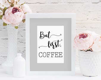 But First Coffee, But First Coffee Printable Sign, Kitchen Art, Kitchen Decor, Coffee Lover, First Coffee, Black and White Art, Printable
