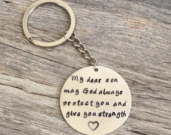 My dear son may God always protect you and give you strength hand stamped metal key chain, gift for son, protect my son, keepsake,