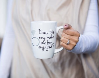 SALE. Does this ring make me look engaged? diamond ring. Personalized coffee mug. Engagement gift. personalized glass. Bride to Be. Mrs.