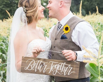 Better Together Sign, Rustic Wedding Signs, Photo Prop Sign, Rustic Farmhouse Home Decor, Unique Bridal Gift