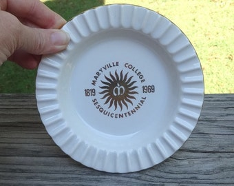 1969 Vintage Maryville College Sesquicentennial Ashtray, Trinket Dish, Maryville, Tennessee, 1819 - 1969, 150 Year Celebration, Vintage
