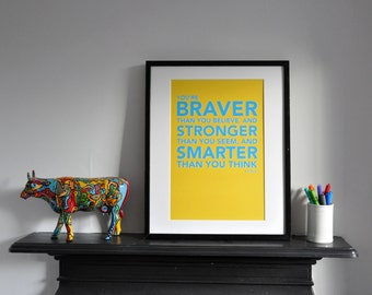 AA Milne Quote of Winnie the Pooh 'You're braver than you believe, stronger than you seem and smarter than you think'