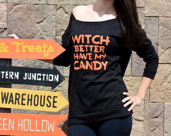 Witch Better Have My Candy. Halloween T-Shirt. Funny Halloween Shirt. Funny Halloween. Raw Edge Long Sleeve Shirt. Womens Halloween Costume