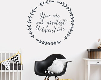 You are our greatest adventure wall sticker - Nursery wall decal - Typography wall sticker