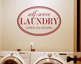 Laundry Room Decal - Self Serve Laundry - Laundry Open 24 Hours - Laundry Quote - Laundry Room Quotes