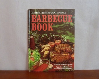 1965 Barbecue Book - Appetizers to Desserts All Prepared Outdoors - Better Homes and Gardens - Vintage 1960s Cookbook Cook Book