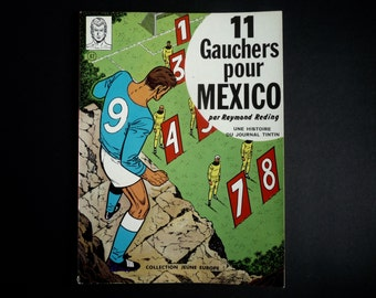 Journal Tintin. 11 left-handed for Mexico. Collection young europe. EO 1970. Vincent Larcher.R.Reding.