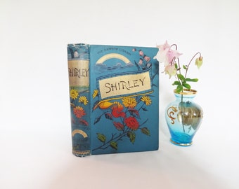 Shirley - A Tale by Currer Bell (Charlotte Bronte) / 1890s The Rainbow Library Series RE King, London / Beautiful Rare Decorative Boards