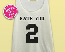 HATE YOU 2  # Tank Top TShirt Unisex - Size S-M-L