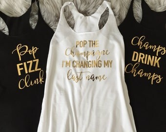Bachelorette Party Tank Top, Pop the Champagne I'm changing my last name Racerback Tank Top // Bach Party Tank, Bridal Shower Tank / 6001