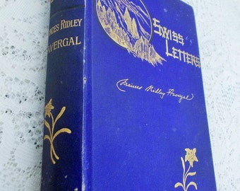 Swiss Letters and Alpine Poems by the late Francis Ridley Havergal, Antiquarian / Antique Book 1881  edited by J Crane, Nisbet & Co London