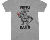 Winosaur Dinosaur Funny Dino Tees Gifts For Wine Lovers Wine Tasting Gifts For Him Wino Pun T Shirt Womens Ladies Wine Shirt Trex Drinking