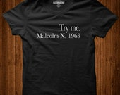 "Malcolm X, ""Try Me"" Tribute Tee 