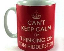 Can't Keep Calm I'm Thinking Of Tom Hiddleston Mug Cup Perfect Gift Present For Any Fan! Loki God Of Mischief Avengers