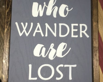 Not all who wander are lost sign
