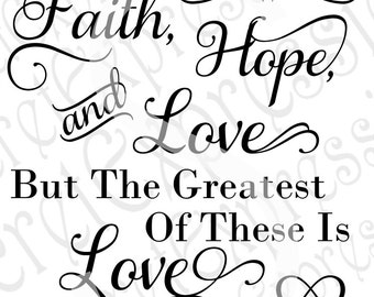 Faith Hope & Love Svg, Religious Svg, Religious Sign Svg, Love Sign Svg, Digital Cutting File DXF JPEG SVG Cricut Svg Silhouette Print File