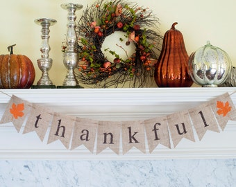 Thankful Banner, Thanksgiving Banner, Thankful Burlap Banner, Thanksgiving Photo Prop, Thanksgiving Decor, Thanksgiving Mantel Decor, B100