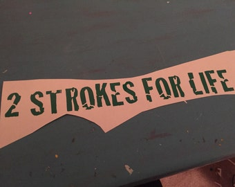 2 strokes for life decal