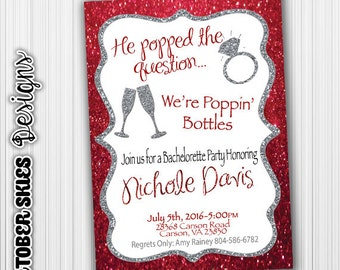 He Popped The Question, We're Popping Bottles Bachelorette Party Invitation, Custom, Digital File