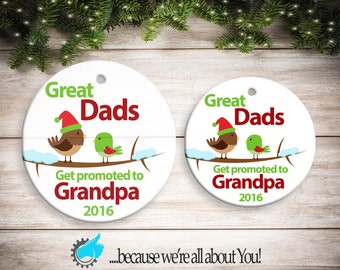 Great Dads get Promoted to Grandpa Ornament, Customized Christmas Ornament, Stocking Suffers, Great Gift!
