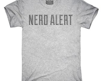 Nerd Alert T-Shirt, Hoodie, Tank Top, Gifts