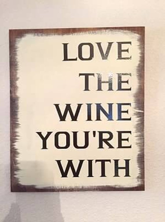 Download Love the Wine You're With wooden sign vinyl lettering