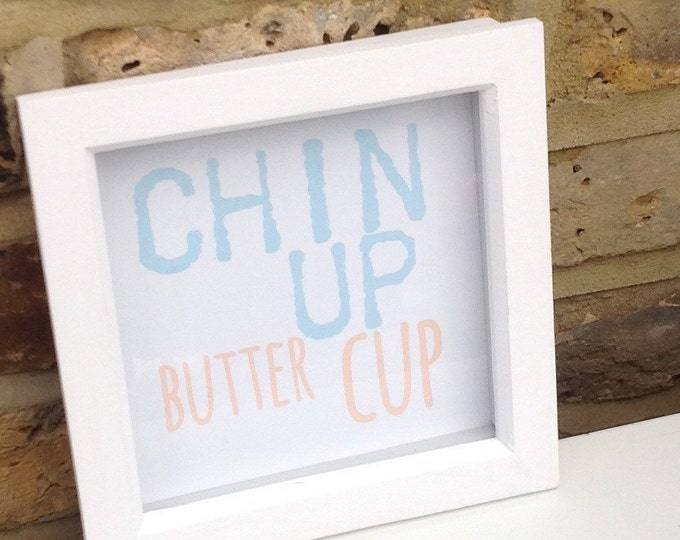 Chin up buttercup quote print, pink/white or blue frame. Any colours can personalise.