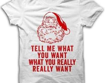 Tell me What You Want Christmas Tshirt