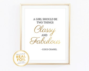 A girl should be two things, Classy and fabulous, Coco Chanel, Gold Foil, Real Foil Print, Wall Art, Home decor, bedroom decor, closet decor
