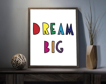 Dream Big Digital Art Print - Inspirational Dream Wall Art, Motivational Children Quote Art, Printable Colorful Typography