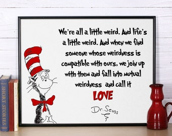 Dr Seuss Quote We're all a little weird Inspirational quote Dr Seuss print Nursery print Dr Seuss nursery poster