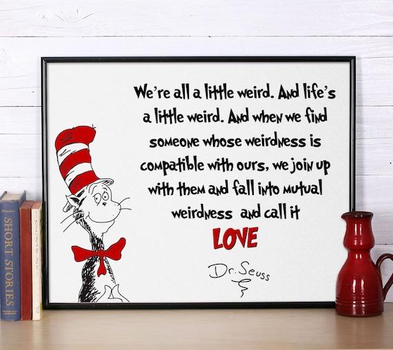 Dr Seuss Quote Weu0027re All A Little Weird Inspirational Quote Dr Seuss Print  Nursery Print Dr Seuss Nursery Poster