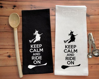 Keep Calm and Ride On Witch Broom Flour Sack Towel | Witch Towel | Gift for Witch | Witchy Gift | Witch Decor | Witchcraft | Witches Broom