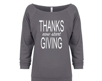 Ladies' THANKS now start GIVING Off the Shoulder Raw Edge Sweatshirt, Thanksgiving Outfit, Funny Tshirt, Funny Sweatshirt, Workout Shirts
