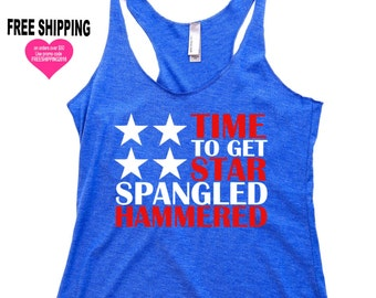 Women's Tank Top - Time To Get Star Spangled Hammered . 4th of July Shirt Women. Summer. July 4th Tank. 4th of July. Country Concert Top.