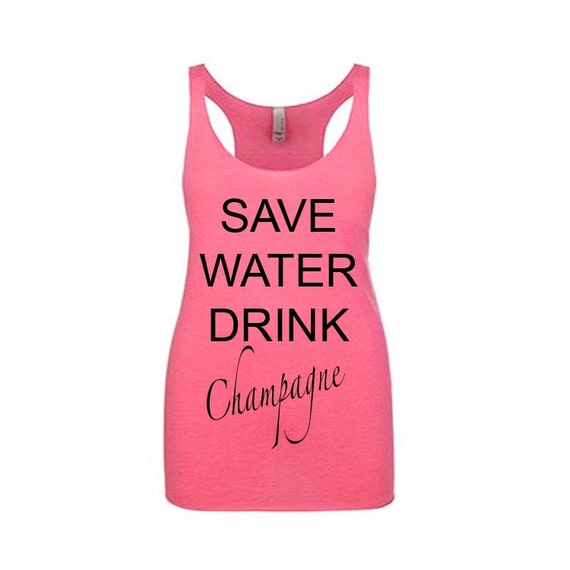 SAVE WATER DRINK Champagne Ladies Tank Top, Workout Tank, Funny Shirts, Funny Tshirts, Workout Clothes, Work Out Tanks, Birthday Gift, Tank