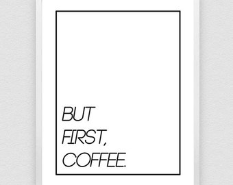 But First Coffee, Printable Art, Office Quote, Inspirational Quote, Typography Print, Instant Download, Wall Art Decor, Black and White