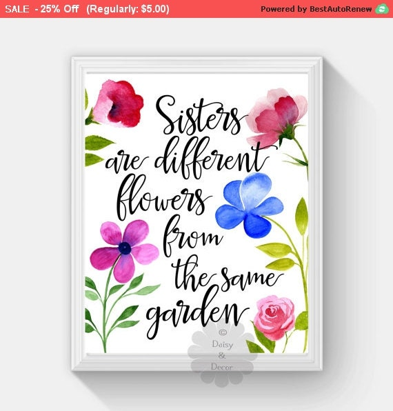 Sisters Are Flowers From The Same Garden Quote Typographic