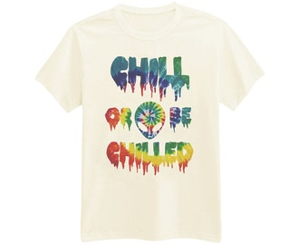 551 - Chill Or Be Chilled - Alien - Horror - Dripping - Tie Dye - Printed T-Shirt - by HeartOnMyFingers