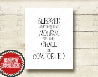 Matthew 5:4 Beatitudes Scripture Blessed are they that mourn for they shall be comforted Religious Print Comfort Grief Sympathy Gift 4034D