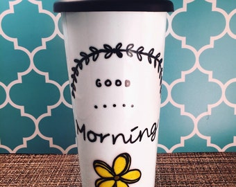 "Gift Customizable Inspirational Mug ""GOOD Morning"" Flower; Hand Painted"