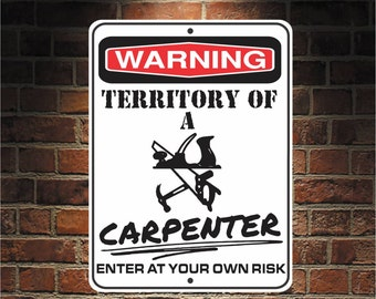 Warning Territory Of a CARPENTER 9 x 12 Predrilled Aluminum Sign  U.S.A Free Shipping