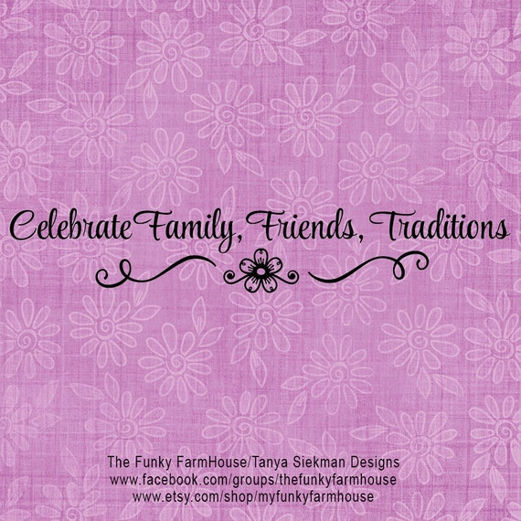 SVG & PNG - Celebrate Family, Friends, Traditions